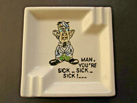 vTg 1960 Beatnik Ashtray ceramic Kreiss Man You're Sick Made Japan retro RARE