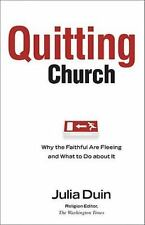 NEW - Quitting Church: Why the Faithful are Fleeing and What to Do about It