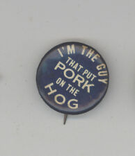 I'M THE GUY THAT PUT PORK ON THE HOG Advertising TOBACCO Pinback PIN Button