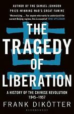 The Tragedy of Liberation A History of the Chinese Revolution 1... 9781408886359