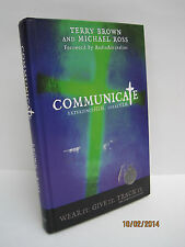 Communicate: Experience Him, Share Him by Terry Brown & Michael Ross