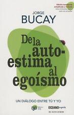 De la Autoestima Al Egoísmo by Jorge Bucay (2012, Paperback)
