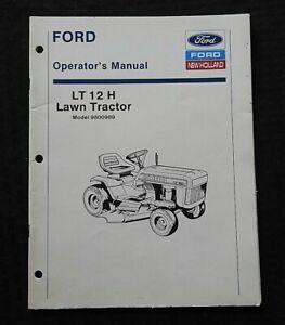 ORIG FORD NEW HOLLAND LT12H LT 12 H LAWN TRACTOR OPERATORS MANUAL MINT SHAPE