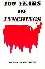 100 Years of Lynchings by Ginzburg, Ralph (Paperback)
