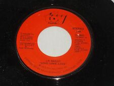J.R. Bailey:  Love, Love, Love / Too Far Gone To Turn Around   [Unplayed Copy]
