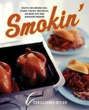 Smokin': Recipes for Smoking Ribs, Salmon, Chicken, Mozzarella, and More with Yo