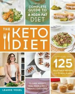 The KETO Diet The Complete Guide to a High Fat Diet Leanne Vogel FREE SHIPPING