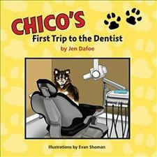 CHICO'S FIRST TRIP TO THE DENTIST - DAFOE, JEN/ SHOMAN, EVAN (ILT) - NEW PAPERBA