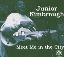 JUNIOR KIMBROUGH - Meet Me in the City [CD]