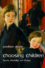 Choosing Children: Genes, Disability, And Design (Uehiro Series In Practical Eth