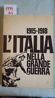 L'ITALIA NELLA GRANDE GUERRA 1915 - 1918