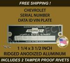 CHEVY CHEVROLET SERIAL NUMBER VIN DOOR TAG DATA ID PLATE RIDGED 1 1/4