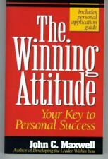 The Winning Attitude : Your Key to Personal Success by John C. Maxwell (1992,...