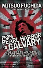 From Pearl Harbor to Calvary by Mitsuo Fuchida (2011, Paperback)