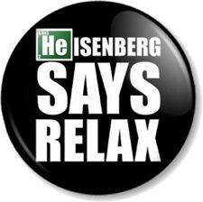 "Heisenberg Says Relax Breaking Bad 25mm 1"" Pin Button Badge Walter White Pinkman"