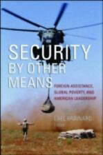 Security by Other Means: Foreign Assistance, Global Poverty, and American Leader