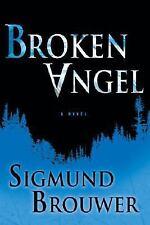 Broken Angel by Sigmund Brouwer HC new