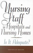 Nursing Staff in Hospitals and Nursing Homes: Is It Adequate?-ExLibrary