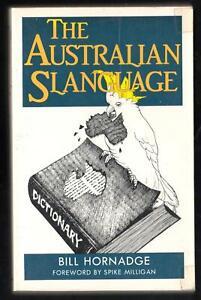 The Australian Slanguage, Bill Hornadge, Methuen Paperback, 1986, 306 pages