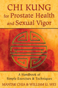 `Chia, Mantak/ Wei, William...-Chi Kung For Prostate Health (US IMPORT) BOOK NEU