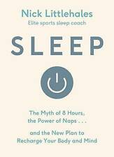 Sleep: The Myth of 8 Hours, the Power of Naps by Nick Littlehales FREE SHIPPING
