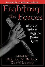 Fighting the Forces : What's at Stake in Buffy the Vampire Slayer (2002,...