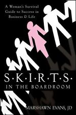 S.K.I.R.T.S in the Boardroom: A Woman's Survival Guide to Success in-ExLibrary
