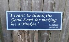 I Want to Thank the Lord for Making Me a Yankee Sign Wood Sign Yankees DiMaggio
