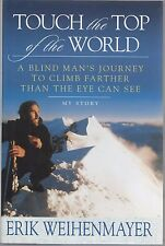 Touch the Top of the World by Erik Weihenmayer,1st ed. Hand Signed