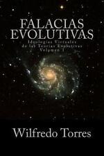 Teorías de Evolucíon: Falacias Evolutivas Vol. 1 : Ideologías Virtuales de...