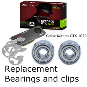 For Galax GTX 1070 Katana | Fan Repair Kit | Replacement Bearings and Clips