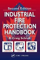 NEW Industrial Fire Protection Handbook, Second Edition by R. Craig Schroll