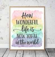 How Wundervolles Leben Is Now You'Re IN The World Druck Wandkunst, Kinderzimmer