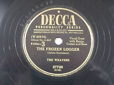 US 78 rpm The Weavers: The Frozen Logger / Darling Corey, Decca 27726