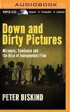 Down and Dirty Pictures : Miramax, Sundance and the Rise of Independent Film...