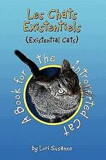 Les Chats Existentiels (Existential Cats) : A Book for the Introverted Cat by...