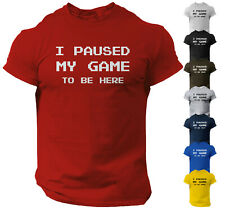 I Paused My Game to Be Here Funny Video Gamer Humor Joke for Men T-Shirt