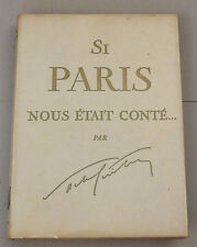 Livre SACHA GUITRY SI PARIS NOUS ÉTAIT CONTÉ 1956 Édition originale illustrée