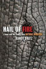 Hail of Fire: A Man and His Family Face Natural Disaster, Fritz, Randy, New Book