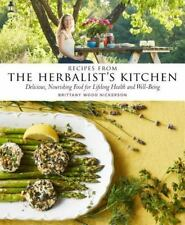 Recipes from the Herbalist's Kitchen : Delicious, Nourishing Food for...