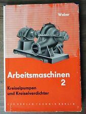 Weber Arbeitsmaschinen 2 Kreiselpumpen Kreiselverdichter Kreiselradar 1962 DDR