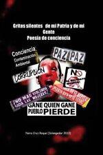 Gritos Silentes de Mi Patria y de Mi Gente : Poesía de Protesta Social by...