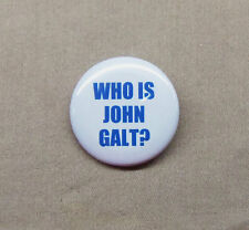 "Who is John Galt? Ayn Rand Atlas Shrugged Quote Button 1.25"" Classic Novel"