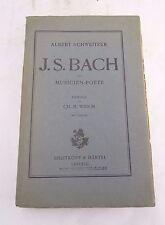 LIVRE J.S.BACH SCHWEITZER 4 èME TIRAGE LEIPZIG BREITKOPF HARTEL WIDOR (B458)