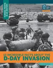12 INCREDIBLE FACTS ABOUT THE D-DAY INVASION - SEPAHBAN, LOIS - NEW HARDCOVER BO