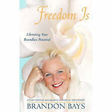 Freedom is...: Liberating Your Boundless Potential by Brandon Bays...