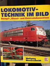 Lokomotiv-Technik im Bild- Wolfgang Messerschmidt FERROVIE LOCOMOTIVE