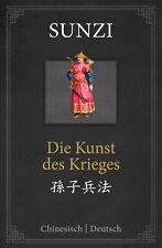 Sunzi - Die Kunst des Krieges: zweisprachige Ausgabe Chinesisch-Deutsch