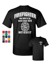 Firefighter My Job Is To Save Your ASS T-Shirt Funny Tee Shirt