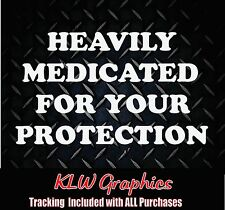 heavily medicated * Vinyl Decal Sticker Car jdm Diesel 4x4 Funny Home SUV Truck